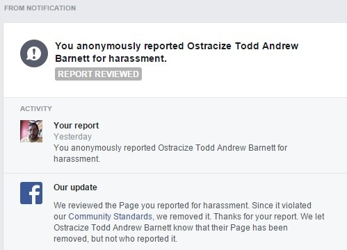 The Reporting of the 'Ostracize Todd Andrew Barnett' Facebook Page to Facebook, and Facebook's Decision (Updated) Clipping - 12-04-2015